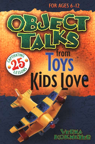 Object Talks from Toys Kids Love   -     By: Verna Kokmeyer