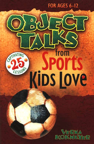 Object Talks from Sports Kids Love   -              By: Verna Kokmeyer