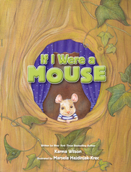 If I Were a Mouse  -     By: Karma Wilson