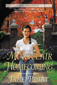 A Montclair Homecoming, Brides Of Montclair Series #15   -     By: Jane Peart