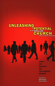Unleashing the Potential of the Smaller Church   -     Edited By: Shawn McMullen     By: Shawn McMullen, ed.