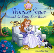 Princess Grace and the Little Lost Kitten  -              By: Jeanna Young, Jacqueline Johnson                   Illustrated By: Omar Aranda