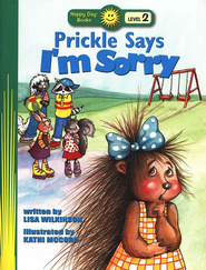 Happy Day Books, Level 2: Prickle Says I'm Sorry   -