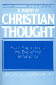History of Christian Thought, Volume 2, Revised   -              By: Justo L. Gonzalez