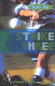 Strike Three, Game On! Series for Girls   -              By: Stephen D. Smith, Lise Caldwell