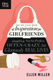 The One Year Book of Inspiration for Girlfriends: Juggling Not-So-Perfect, Often-Crazy, but Gloriously Real Lives - eBook  -     By: Ellen Miller