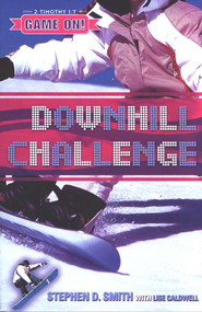 Downhill Challenge, Game On! Series for Girls   -     By: Stephen D. Smith, Lise Caldwell