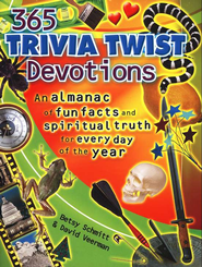 365 Trivia Twist Devotions: An almanac of fun facts and spiritual truth for every day of the year  -     By: Betsy Schmitt, David Veerman