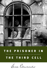 The Prisoner in the Third Cell - eBook  -     By: Gene Edwards