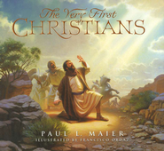 The Very First Christians   -              By: Paul L. Maier