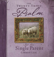 Psalms 23 for the Single Parents  -     By: Carmen Leal