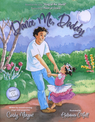 Dance Me, Daddy, Includes Bonus CD   -              By: Cindy Morgan                   Illustrated By: Philomena O'Neill