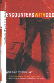 Encounters with God: True Stories of Teens on a Sacred Journey  -     By: Kelly Carr