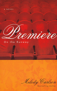 #1: Premiere   -     By: Melody Carlson