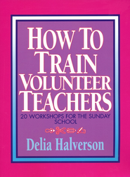 How To Train Volunteer Teacher   -     By: Delia Halverson