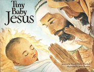 Tiny Baby Jesus  -              By: Dandi Daley Mackall
