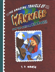 The Amazing Travels of Wannabe and the Quest for Kindness   -     By: T.F. Marsh