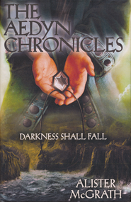 Darkness Shall Fall, Aeyden Chronicles Series #3   -     By: Alister McGrath