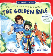 My Favorite Verses: I'll Walk with Jesus and follow the  Golden Rule (Matthew 7:12)  -              By: Dandi Daley Mackall                   Illustrated By: Jane Dippold