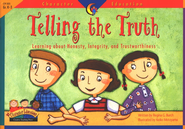 Telling the Truth: Learning about Honesty, Integrity, and Trustworthiness  -     By: Regina G. Burch