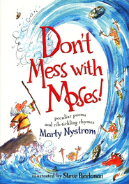 Don't Mess with Moses!: Peculiar Poems and Rib-tickling Rhymes  -     By: Marty Nystrom