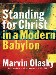 Standing for Christ in a Modern Babylon - eBook  -     By: Marvin Olasky