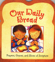Our Daily Bread: Prayers, Graces, and Slices of Scripture for Kids  -     By: Gwen Ellis