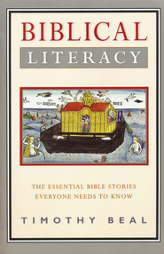 Biblical Literacy: The Essential Bible Stories Everyone Needs to Know  -     By: Timothy Beal