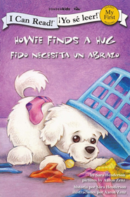 Fido Necesita Un Abrazo, Bilingüe  (Howie Finds A Hug, Bilingual)   -              By: Sara Henderson                   Illustrated By: Aaron Zenz
