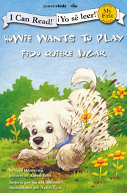 Fido Quiere Jugar, Bilingüe   (Howie Wants to Play, Bilingual)   -     By: Sara Henderson     Illustrated By: Aaron Zenz