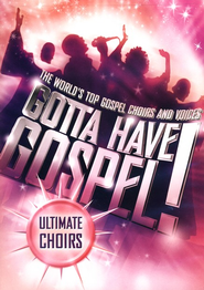 Gotta Have Gospel! Ultimate Choirs   -