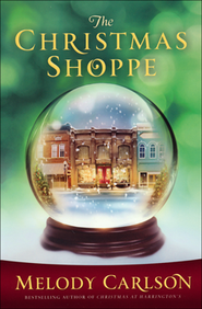 The Christmas Shoppe  -              By: Melody Carlson