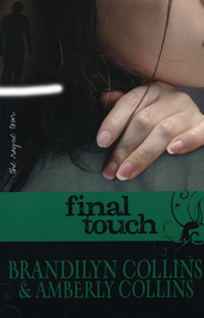 Final Touch  -     By: Brandilyn Collins, Amberly Collins