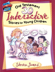 30 Interactive Old Testament Stories for Young Children (ages 3-6)  -     By: Steven James