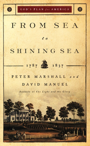 From Sea to Shining Sea, 1787-1837  - Slightly Imperfect  -