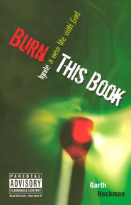 Burn This Book: Ignite a New Life with God   -     By: Garth Heckman