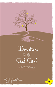 Devotions for the God Girl: A 365 Day Journey  -     By: Hayley DiMarco