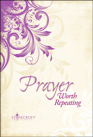 Prayer Worth Repeating  -              By: Janice Mayo Stonecroft Ministries