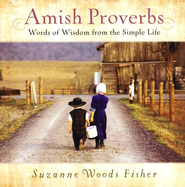 Amish Proverbs: Words of Wisdom from the Simple Life   -     By: Suzanne Woods Fisher