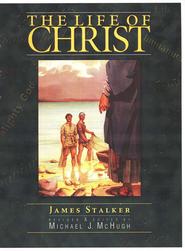 The Life of Christ   -     Edited By: Michael McHugh     By: James Stalker