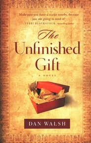 The Unfinished Gift   -     By: Dan Walsh