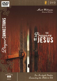 The Prayers of Jesus--DVD: Six In-depth Studies Connecting the Bible to Life  -     By: Matt Williams