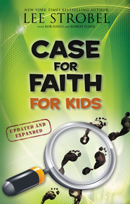 The Case for Faith for Kids, Updated and Expanded   -              By: Lee Strobel