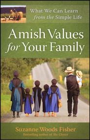 Amish Values for Your Family     -              By: Suzanne Woods Fisher