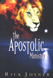 The Apostolic Ministry  -              By: Rick Joyner