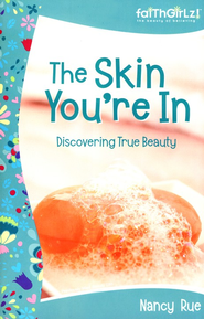 The Skin You're In: Discovering True Beauty: Previously Titled &#034Beauty Lab&#034  -     By: Nancy Rue