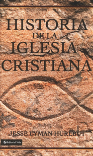 Historia de la Iglesia Cristiana  (The Story of the Christian Church)  -     By: Jesse Lyman Hurlbut