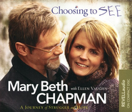 Choosing to See, Abridged Audio CD  -              By: Mary Beth Chapman, Ellen Vaughn
