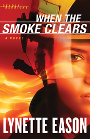 When the Smoke Clears, Deadly Reunions Series #1   -     By: Lynette Eason