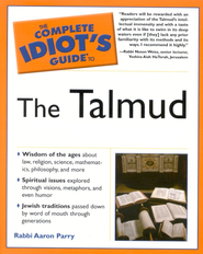 The Complete Idiot's Guide to Understanding the Talmud   -     By: Rabbi Aaron Parry